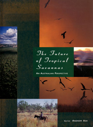The future of tropical savannas: an Australian perspective. Andrew Ash.