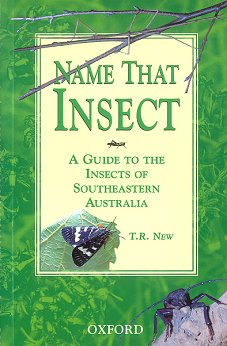 Name that insect: a guide to the insects of southeastern Australia. T. R. New.