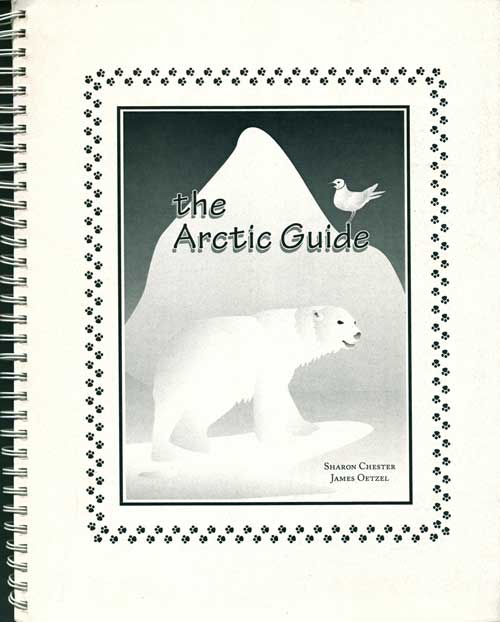 The Arctic guide. Sharon Chester, James Oetzel.