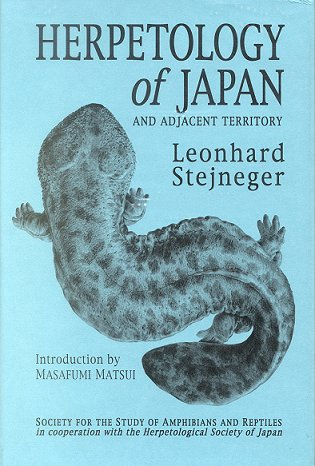 Herpetology of Japan and adjacent territory [facsimile]. Leonhard Stejneger.