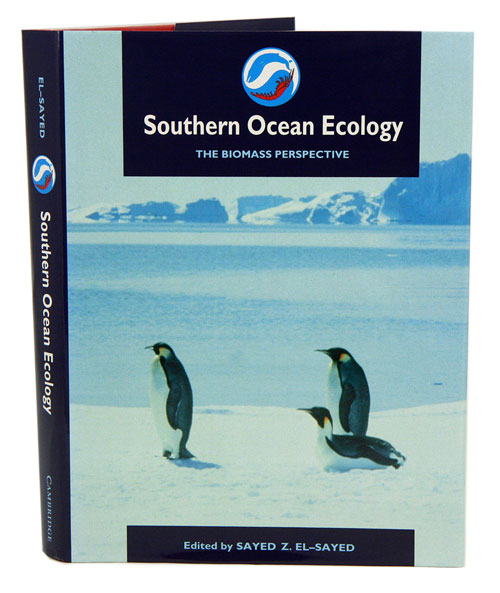 Southern Ocean ecology: the BIOMASS perspective. Sayed Z. El-Sayed.