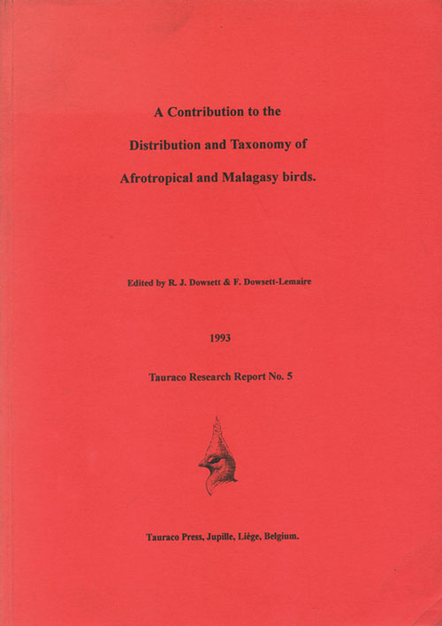 A contribution to the distribution and taxonomy of Afrotropical and Malagasy birds. R. J. Dowsett, F. Dowsett-Lemaire.