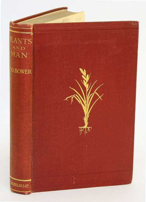 Plants and man: a series of essays relating to the botany of ordinary life. F. O. Bower.