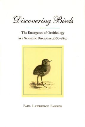 Discovering birds: the emergence of ornithology as a scientific discipline, 1760-1850. Paul...