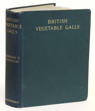 British vegetable galls: an introduction to their study. Edward T. Connold.