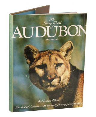 The living world of Audubon mammals. Robert Elman