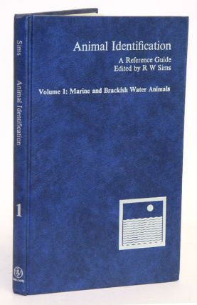 Animal identification: a reference guide. Volume one: marine and brackish water animals. R. W. Sims