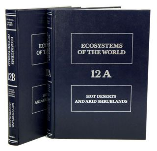 Ecosystems of the world, volumes twelve A and twelve B: hot deserts and arid shrublands