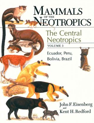 Mammals of the neotropics, volume three: the central neotropics: Ecuador, Peru, Bolivia, Brazil