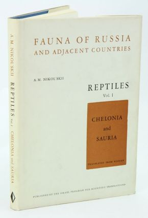 Fauna of Russia and adjacent countries. Reptiles, Volume one: Chelonia and Sauria. A. M. Nikol'skii