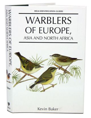 Warblers of Europe, Asia and North Africa. Kevin Baker.