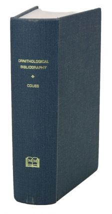Ornithological bibliography. Elliot Coues, compiler