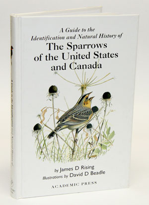 A guide to the sparrows of the United States and Canada. James Rising, David Beadle.