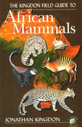 The Kingdon field guide to African mammals. Jonathan Kingdon.