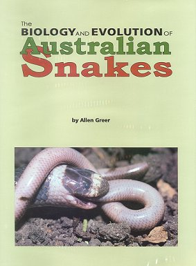 The biology and evolution of Australian snakes. Allen E. Greer.