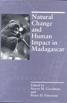 Natural change and human impact in Madagascar. Steven M. Goodman, Bruce D. Patterson