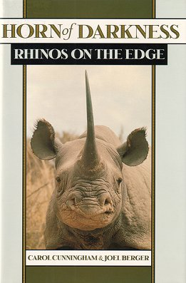 Horn of darkness: rhinos on the edge. Carol Cunningham.