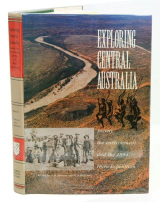 Exploring central Australia: society, the environment and the 1894 Horn Expedition. S. R. Morton, D. J. Mulvaney.