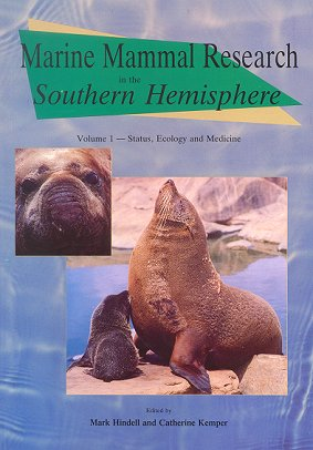 Marine mammal research in the Southern Hemisphere, volume one: status, ecology and medicine. M....