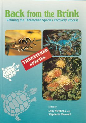 Back from the brink: refining the threatened species recovery process. Sally Stephens, Stephanie Maxwell.