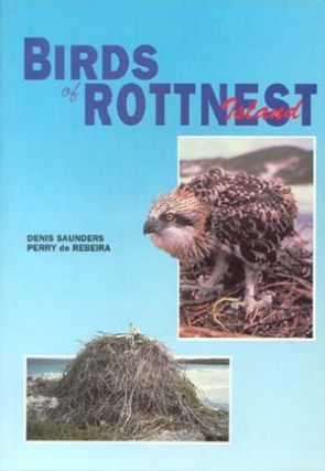 Birds of Rottnest Island. D. Saunders, Perry De Rebeira.