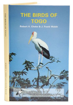 The birds of Togo: an annotated checklist. Robert A. Cheke, J. Frank Walsh.
