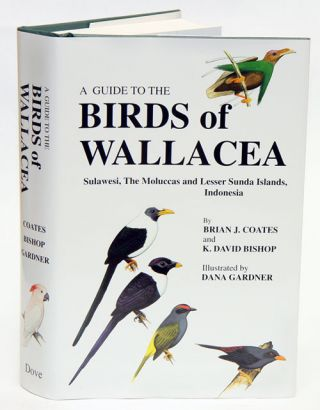 A guide to the birds of Wallacea: Sulawesi, the Moluccas and Lesser Sunda Islands, Indonesia....