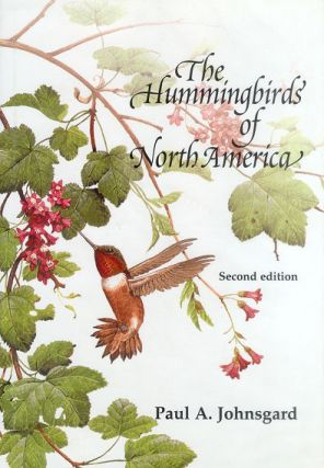 Hummingbirds of North America. Paul Johnsgard