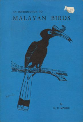 An introduction to Malayan birds. G. C. Madoc