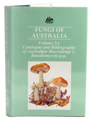Fungi of Australia, volume two A: catalogue and bibliography of Australian Macrofungi [part one],...