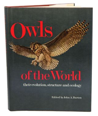 Owls of the world: their evolution, structure and ecology. John A. Burton