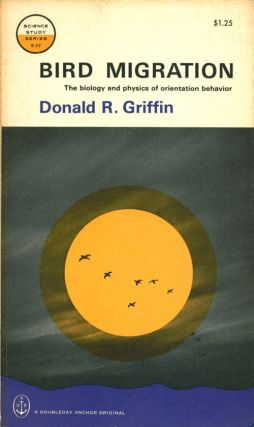 Bird migration: the biology and physics of orientation behavior. Donald R. Griffin