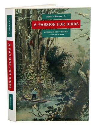 A passion for birds: American ornithology after Audubon. Mark Barrow