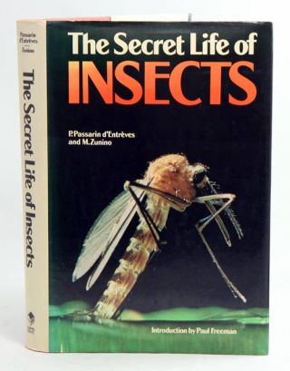 The secret life of insects. P. Passarin d'Entrèves, M. Zunino.