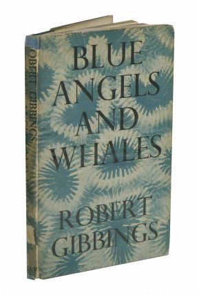 Blue angels and whales: a record of personal experiences below and above water. Robert Gibbings