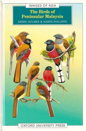 The birds of peninsular Malaysia. Derek Holmes