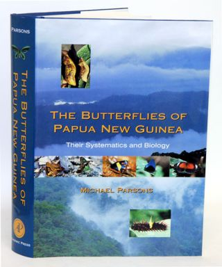 The butterflies of Papua New Guinea: their systematics and biology. Michael Parsons