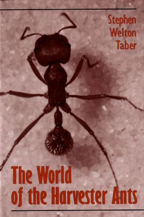 The world of the harvester ants. Stephen Welton Taber