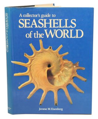 A collector's guide to seashells of the world. Jerome M. Eisenberg