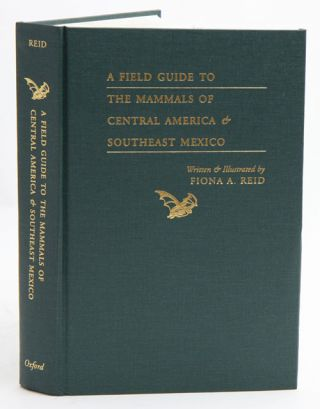 A field guide to the mammals of central America and southeast Mexico. Fiona A. Reid