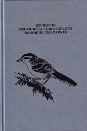 Studies in neotropical ornithology honoring Ted Parker. J. V. Remsen