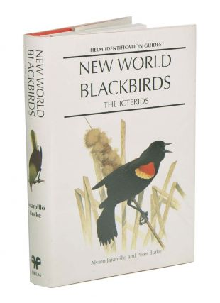 New World blackbirds: the Icterids. Alavaro Jaramillo, Peter Burke