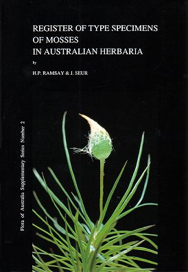 Register of type specimens of mosses in Australia Herbaria. H. P. Ramsay, J. Seur