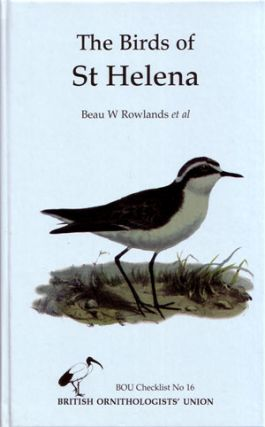 The birds of St. Helena: an annotated checklist. Beau W. Rowlands