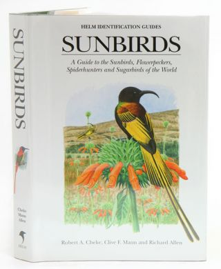 Sunbirds: a guide to the sunbirds, flowerpeckers, spiderhunters and sugarbirds of the world....