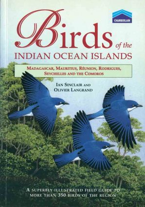Birds of the Indian Ocean islands. Ian Sinclair, Olivier Langrand
