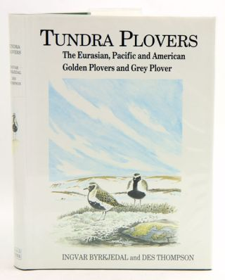 Tundra plovers: the Eurasian, Pacific and American golden plovers and grey plover