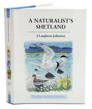 A naturalist's Shetland. J. Laughton Johnston
