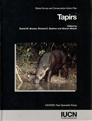 Tapirs: Status Survey and Conservation Action Plan. Daniel M. Brooks
