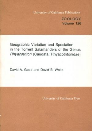 Geographic variation and speciation in the Torrent Salamanders of the genus Rhyacotriton...